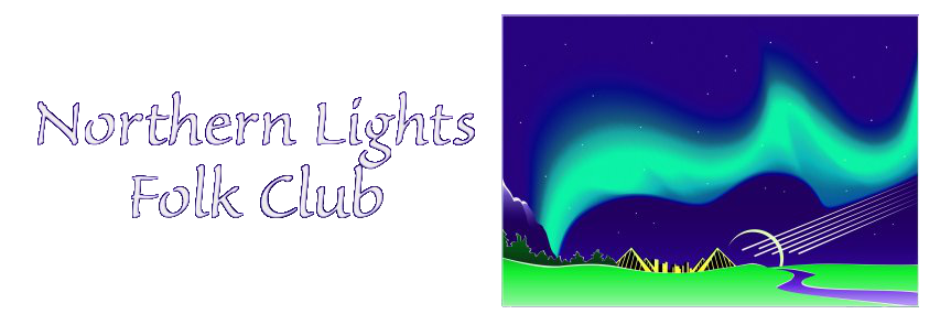 Edmonton's Northern Lights Folk Club - Bringing you the best in Folk Music, throughout the year